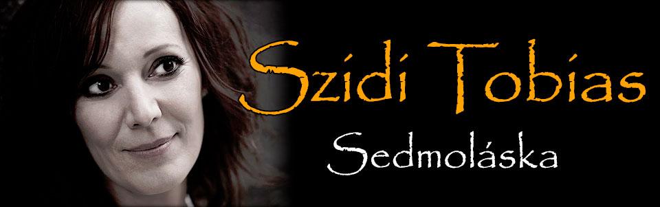 Szidi Tobias & Band - Sedmoláska