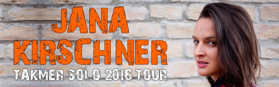 Jana Kirschner: Takmer sólo 2016 tour