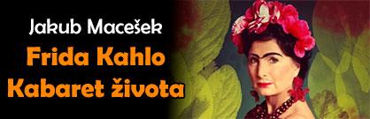 Frida Kahlo - Kabaret života