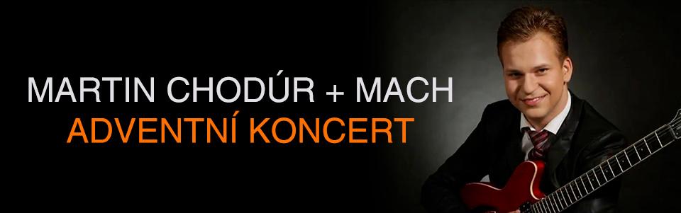 Martin Chodúr + Mach: Adventní koncert