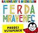 Radovánky s muzikálem Ferda Mravenec