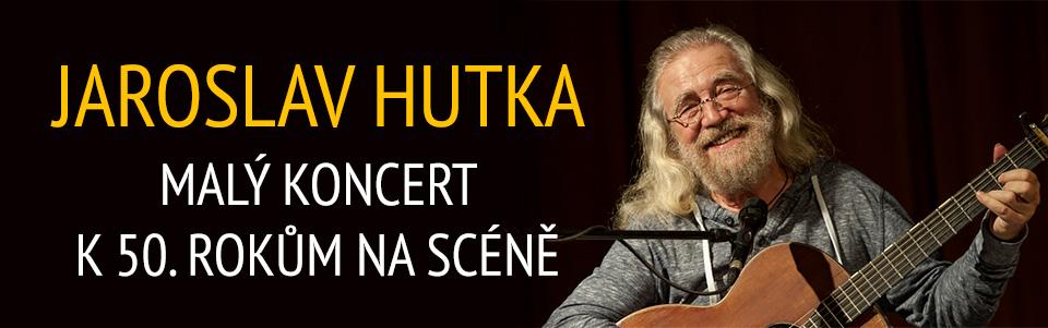 Jaroslav Hutka: Malý koncert k 50. rokům na scéně