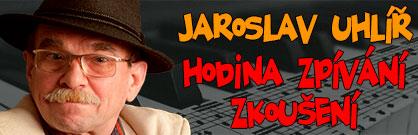 Jaroslav Uhlíř: Hodina zpívání - zkoušení
