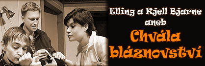 Elling a Kjell Bjarne aneb Chvála bláznovství