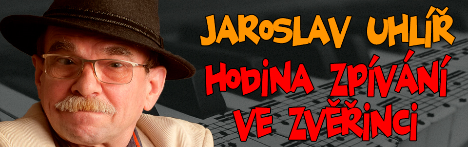 Jaroslav Uhlíř: Hodina zpívání ve zvěřinci