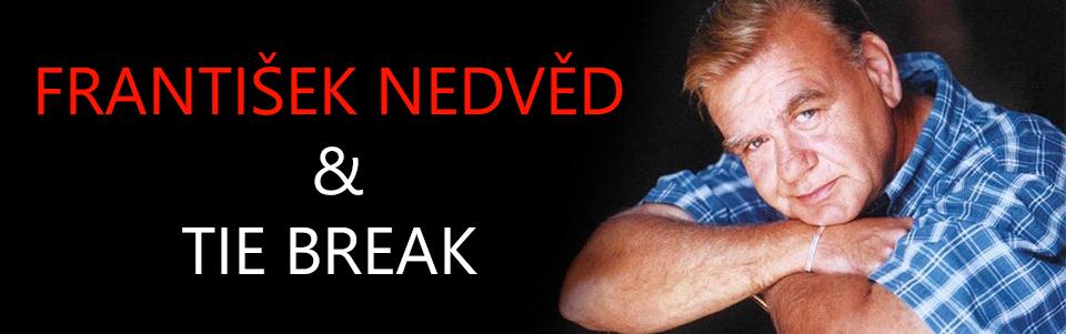 František Nedvěd & Tie Break