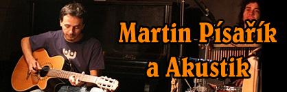 Hudební úlety: Martin Pisařík a Akustik