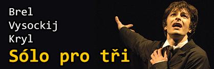 Brel – Vysockij – Kryl /Sólo pro tři/