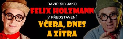 Felix Holzmann: Včera, dnes a zítra