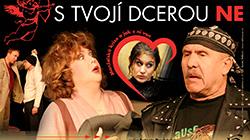 Komedie S tvojí dcerou ne! 14.10.2018 v Divadle Gong