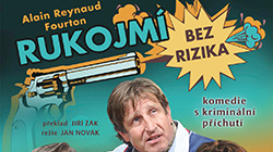 Rukojmí bez rizika 16.2.2020 v Divadle Gong Praha
