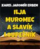Ilja Muromec a Slavík loupežník on-line na našem YouTube